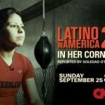 CNN: In Her Corner: Latino in America
