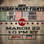 Don George takes on David Lopez, Cintron returns against Granados: FNF Preview