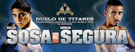 Sosa Vs. Segura - May 18th.