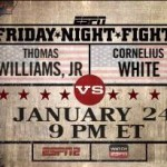 Thomas Williams Jr. takes on Cornelius White on Friday Night Fights