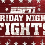 Tony Harrison Beats Up The Janitor: ESPN Friday Night Fights Recap