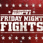 Tony Luis and Thomas Falowo Flip The Script: Friday Night Fights Recap