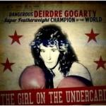"""""""Dangerous"""" Deirdre Gogarty"""