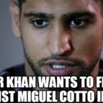 Amir Khan Wants To Fight Against Miguel Cotto In 2017