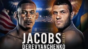 Daniel Jacobs vs. Serhiy Derevyanchenko Preview & Prediction